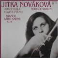 LP Franck, Saint-Saens, Suk / Jitka Novakova violin, Josef Hala piano